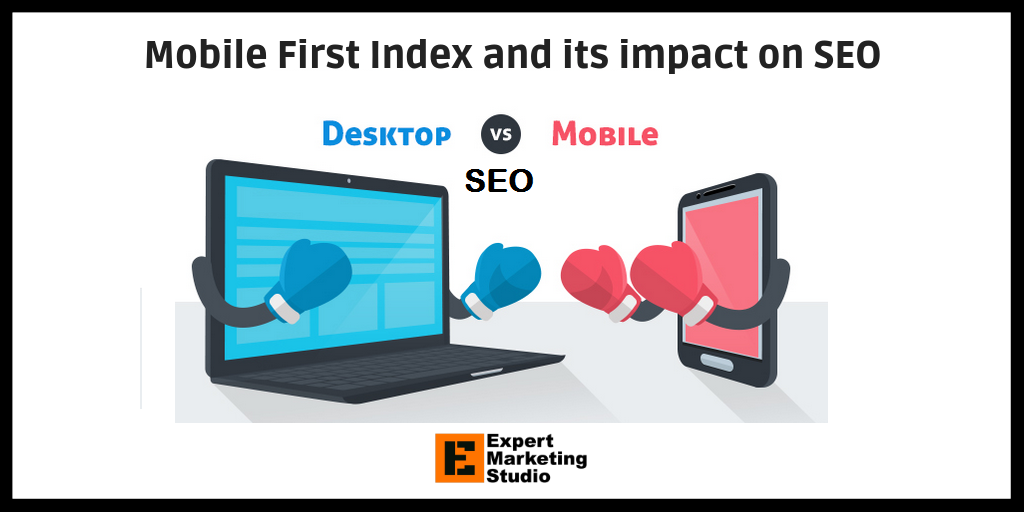 Mobile First Index and its impact on SEO