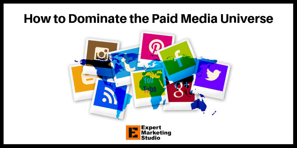 How to Dominate the Paid Media Universe
