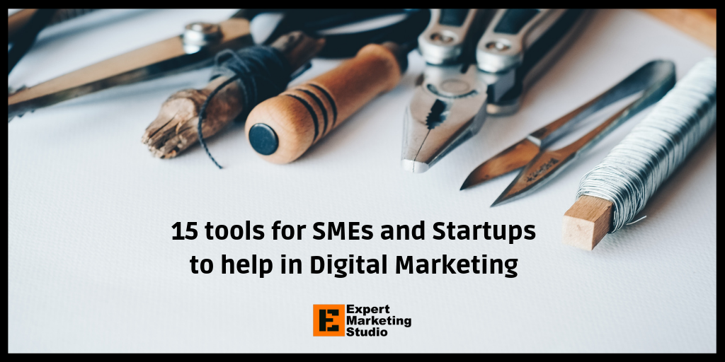 15 tools for SMEs and Startups to help in Digital Marketing