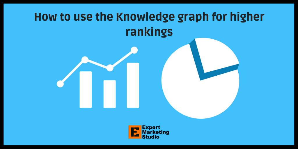 How to use the Knowledge graph for higher rankings (4)