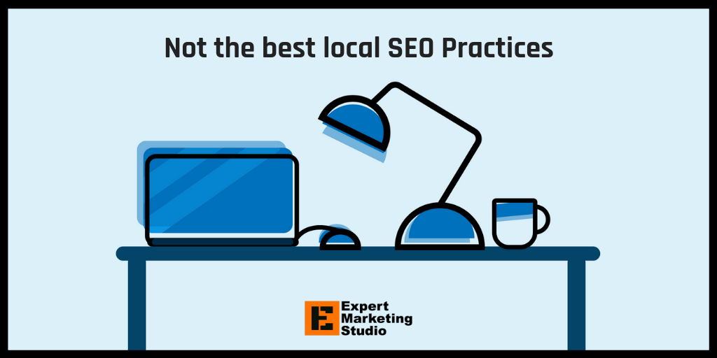 Not the best local SEO Practices