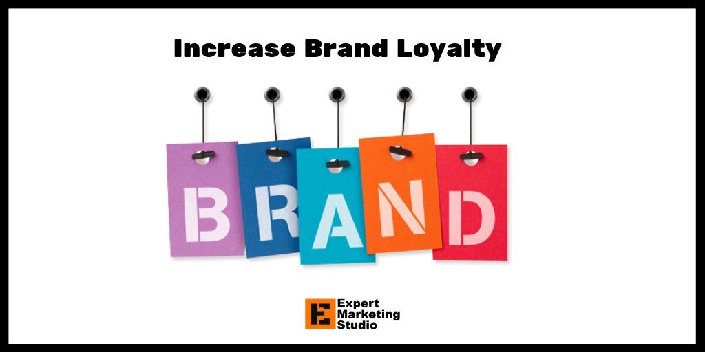Increase Brand Loyalty
