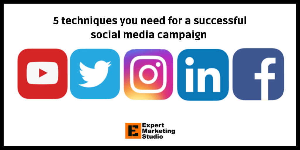 5 techniques you need for a successful social media campaign