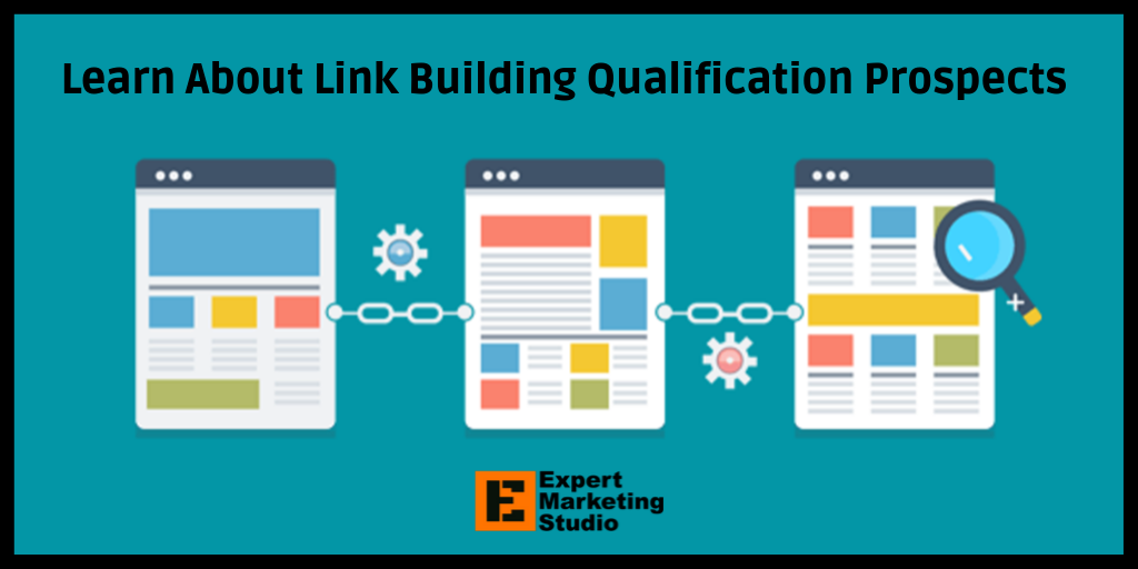 Learn About Link Building Qualification Prospects