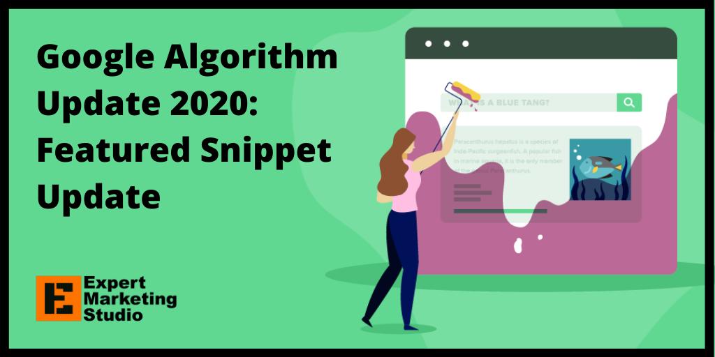 Google Algorithm Update 2020: Featured Snippet Update